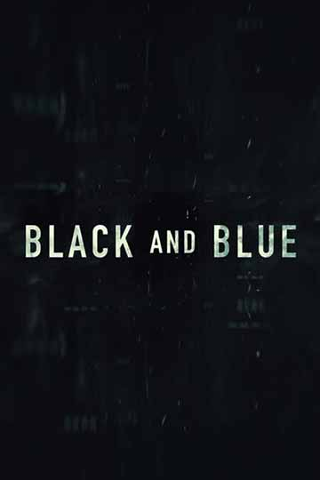 BLACK AND BLUE (R) Movie Poster